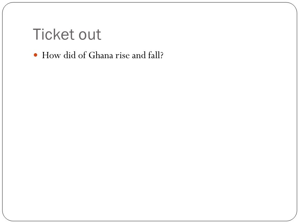 Ticket out How did of Ghana rise and fall