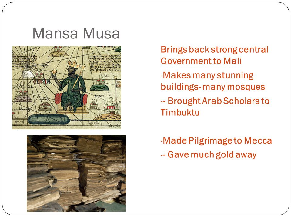 Mansa Musa Brings back strong central Government to Mali