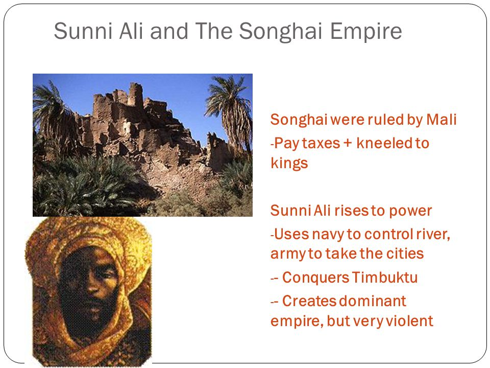 Sunni Ali and The Songhai Empire