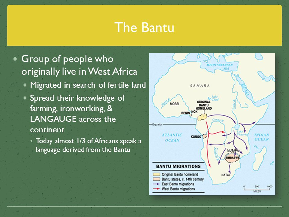 The Bantu Group of people who originally live in West Africa