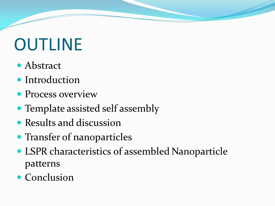 OUTLINE Abstract Introduction Process overview
