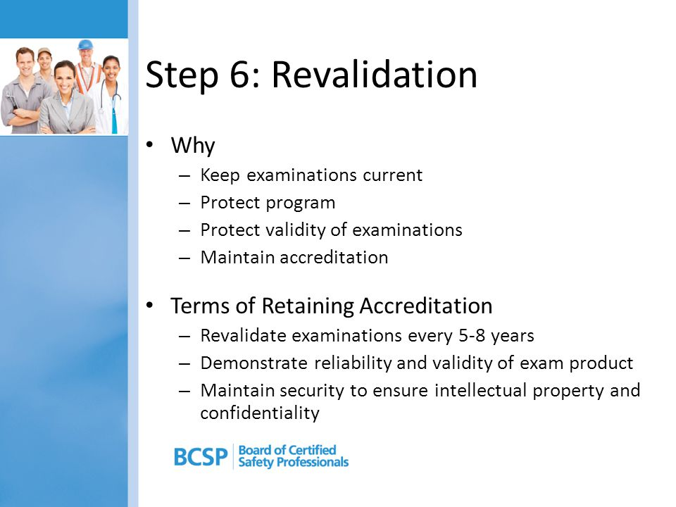 Step 6: Revalidation Why Terms of Retaining Accreditation