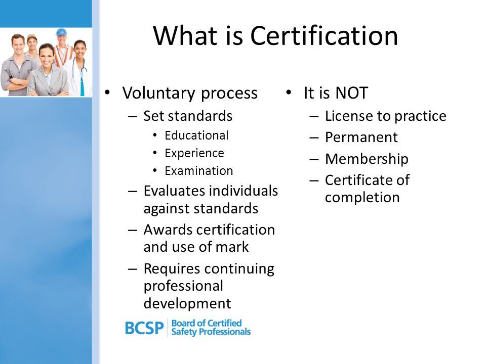 What is Certification Voluntary process It is NOT Set standards
