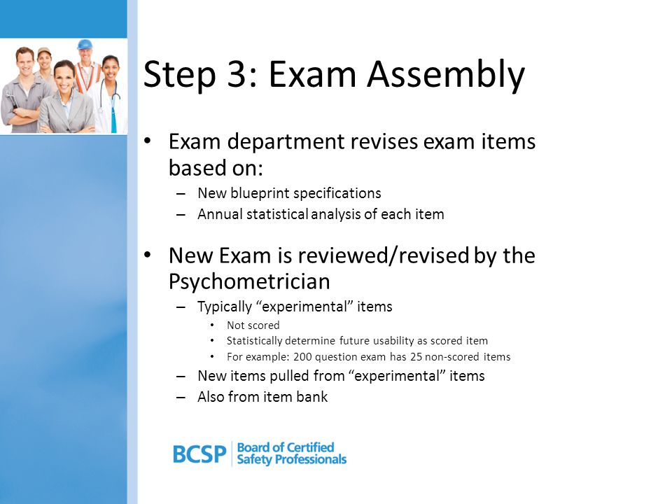 Step 3: Exam Assembly Exam department revises exam items based on: