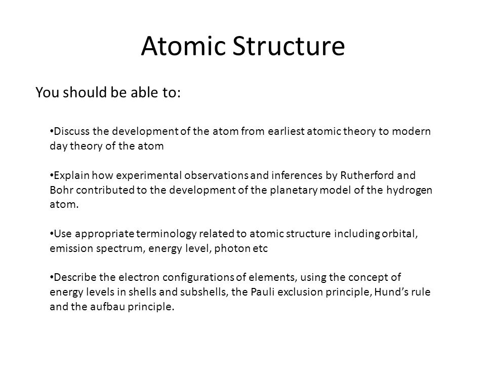 Atomic Structure You should be able to: