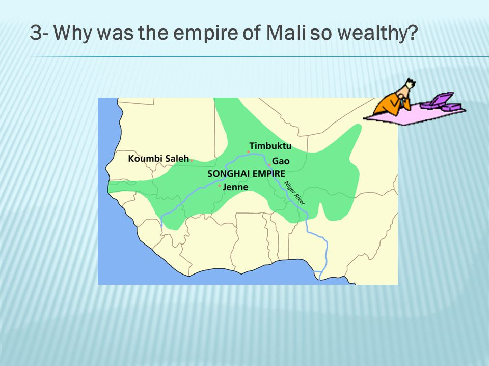 3- Why was the empire of Mali so wealthy