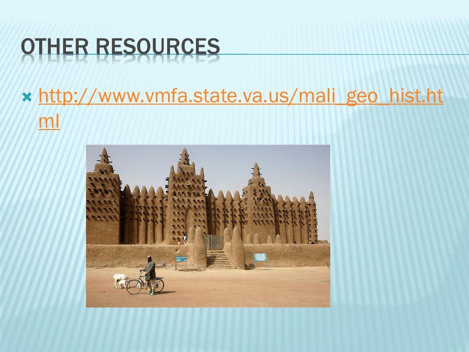 Other resources http://www.vmfa.state.va.us/mali_geo_hist.html