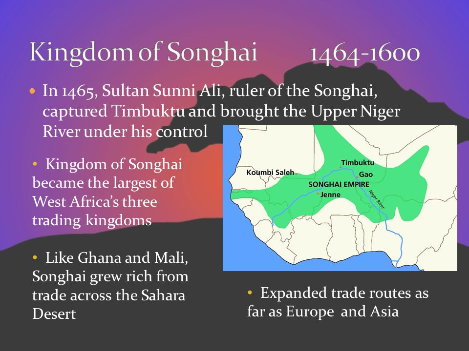 Kingdom of Songhai 1464-1600