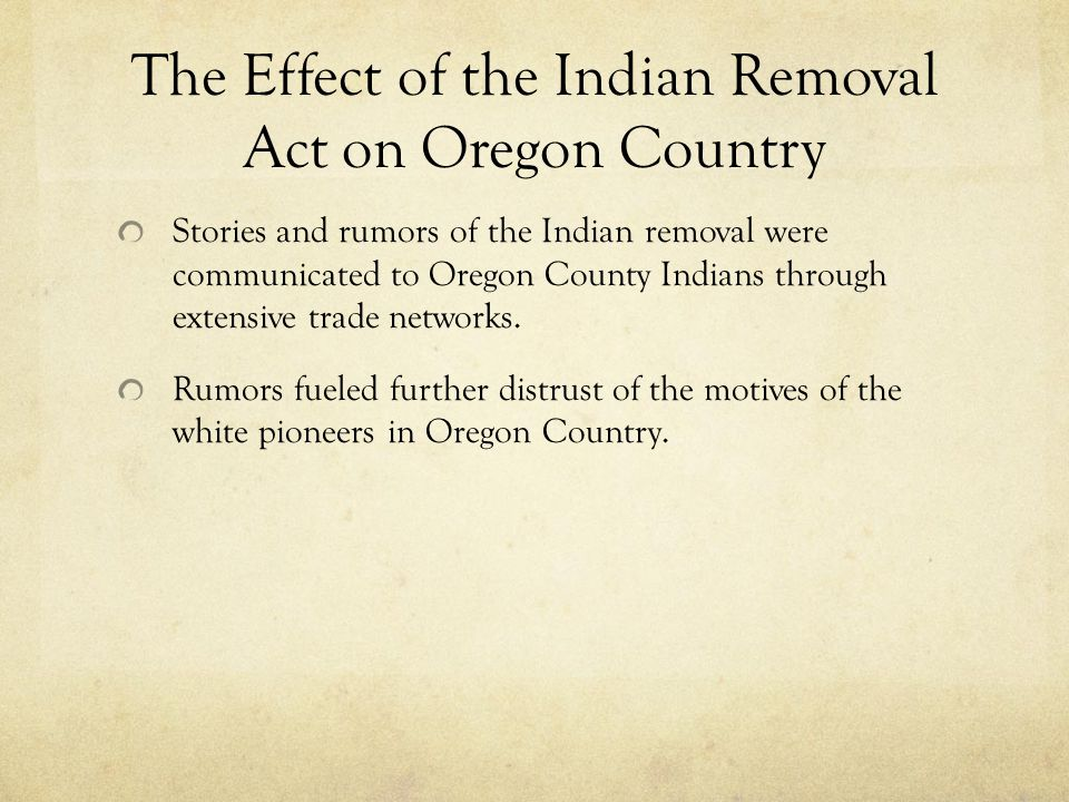 The Effect of the Indian Removal Act on Oregon Country
