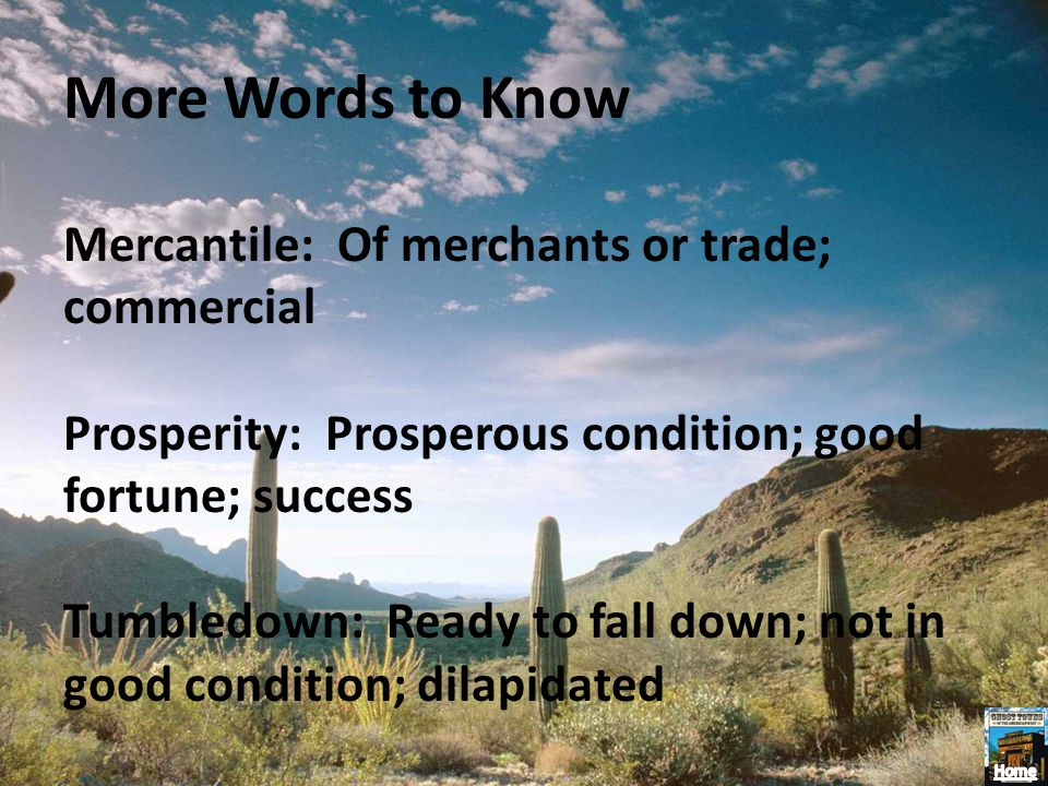 More Words to Know Mercantile: Of merchants or trade; commercial