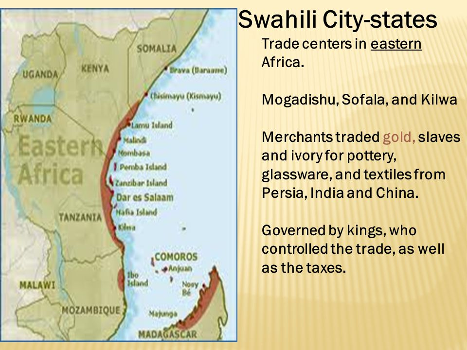 Swahili City-states Trade centers in eastern Africa.