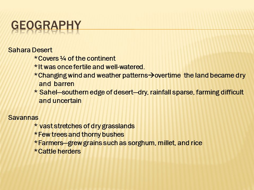 Geography Sahara Desert *Covers ¼ of the continent