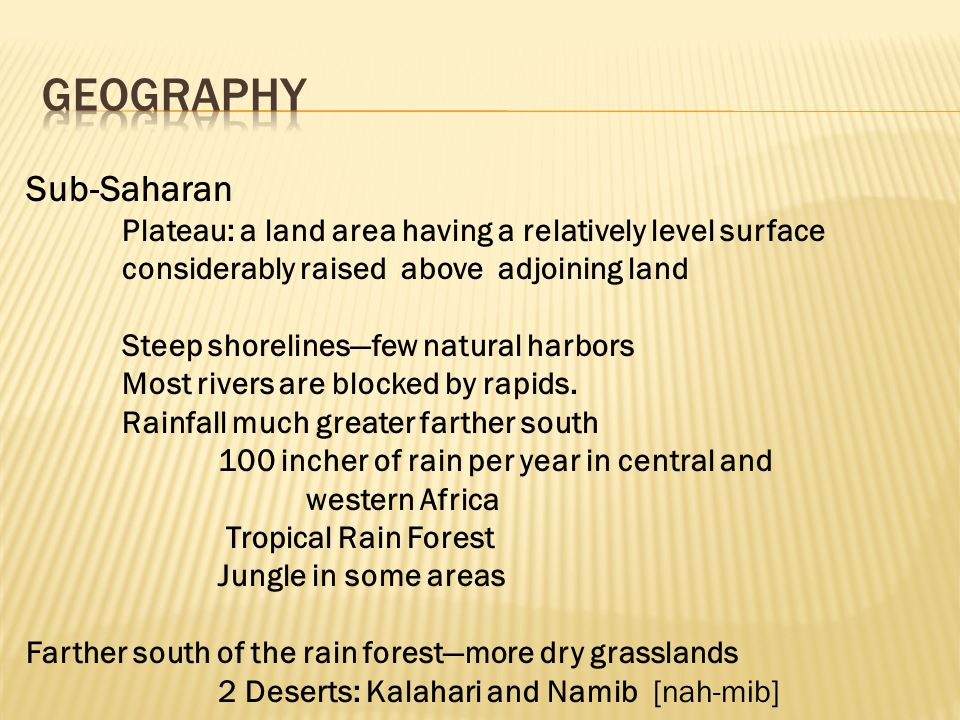 Geography Sub-Saharan Steep shorelines—few natural harbors