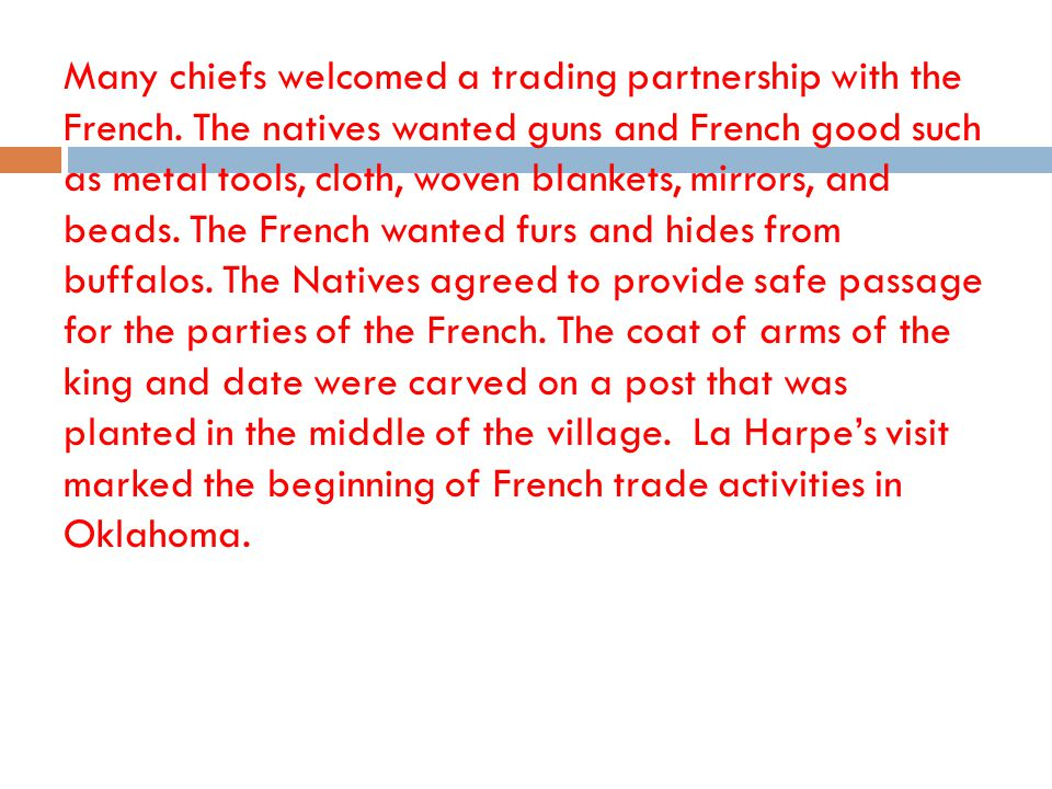 Many chiefs welcomed a trading partnership with the French