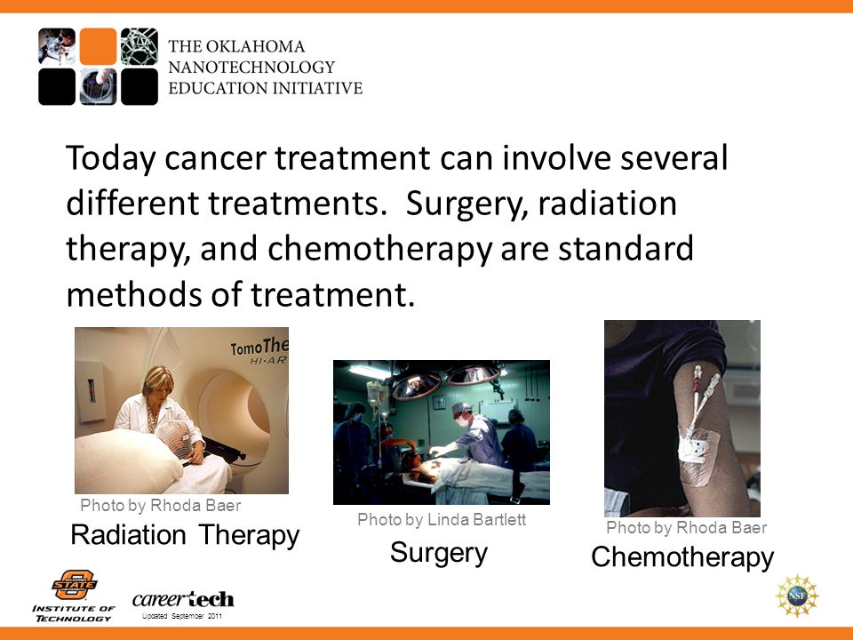 Today cancer treatment can involve several different treatments