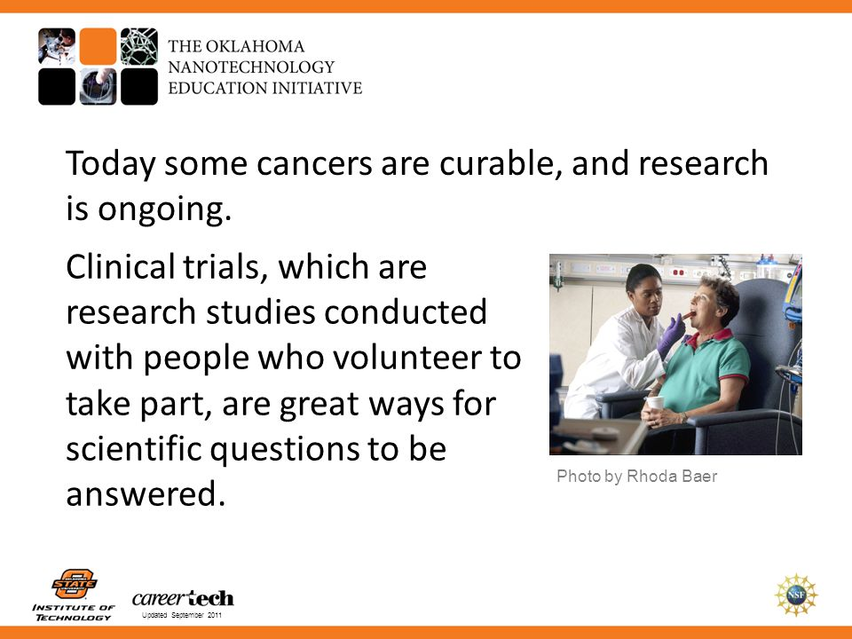 Today some cancers are curable, and research is ongoing.