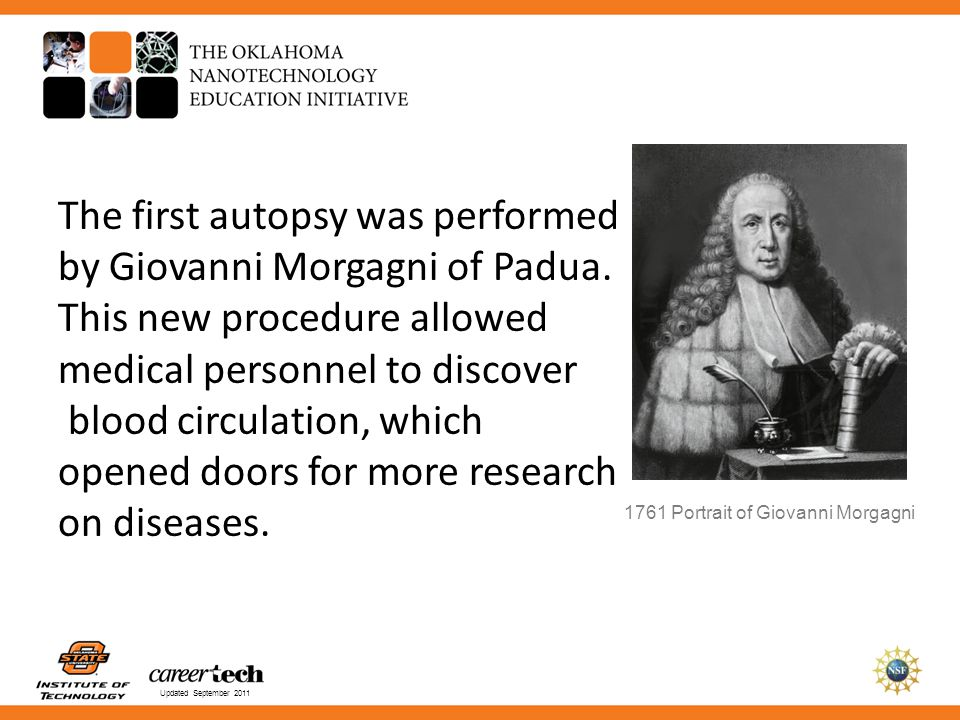 The first autopsy was performed by Giovanni Morgagni of Padua.