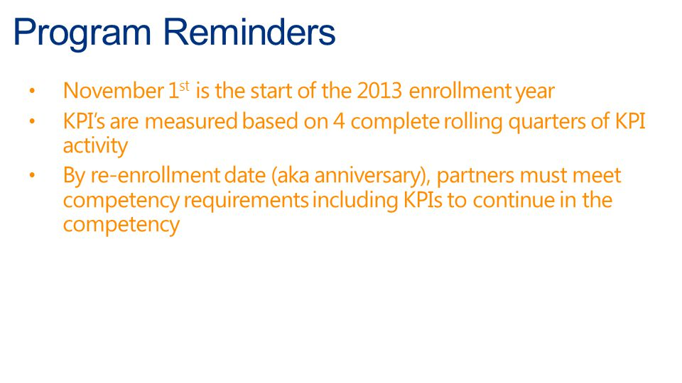Program Reminders November 1st is the start of the 2013 enrollment year. KPI's are measured based on 4 complete rolling quarters of KPI activity.
