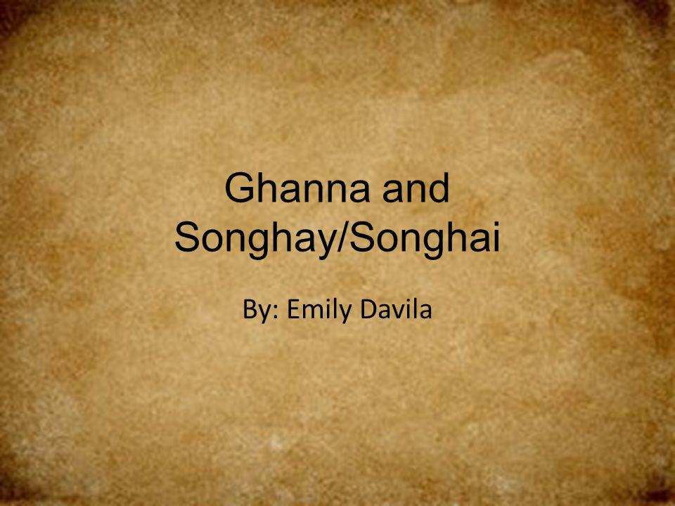 Ghanna and Songhay/Songhai