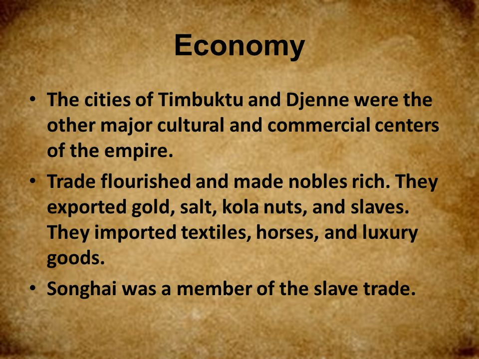 Economy The cities of Timbuktu and Djenne were the other major cultural and commercial centers of the empire.