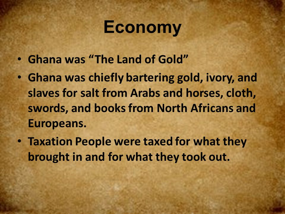 Economy Ghana was The Land of Gold