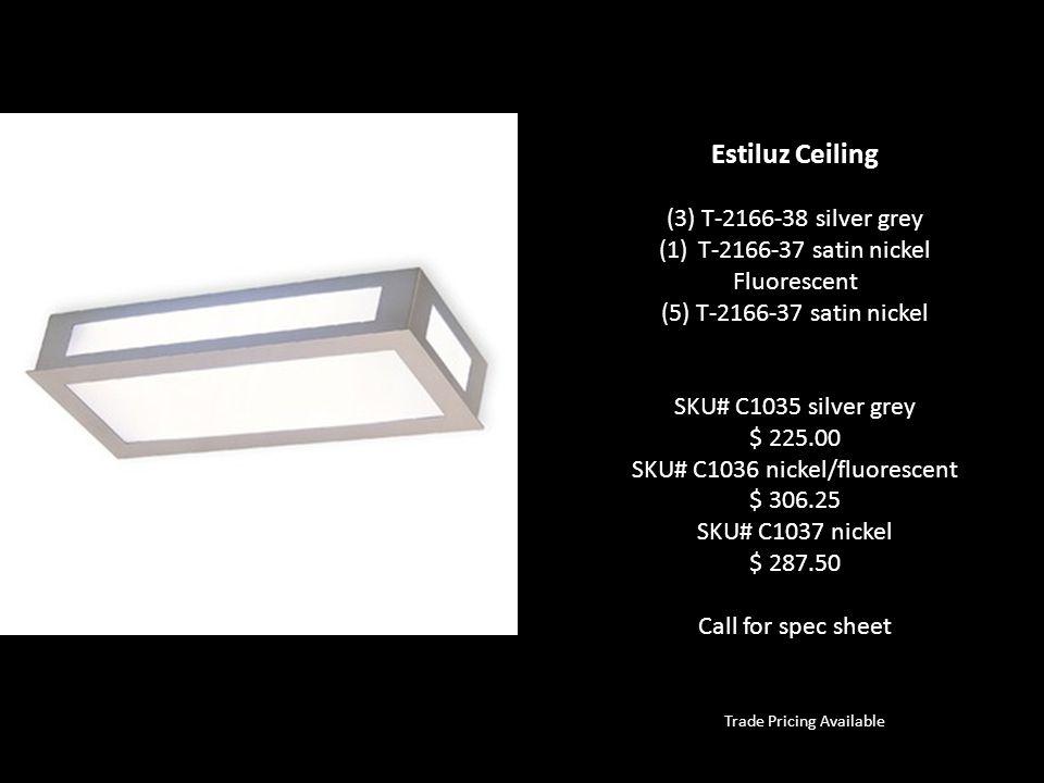 Estiluz Ceiling (3) T-2166-38 silver grey T-2166-37 satin nickel