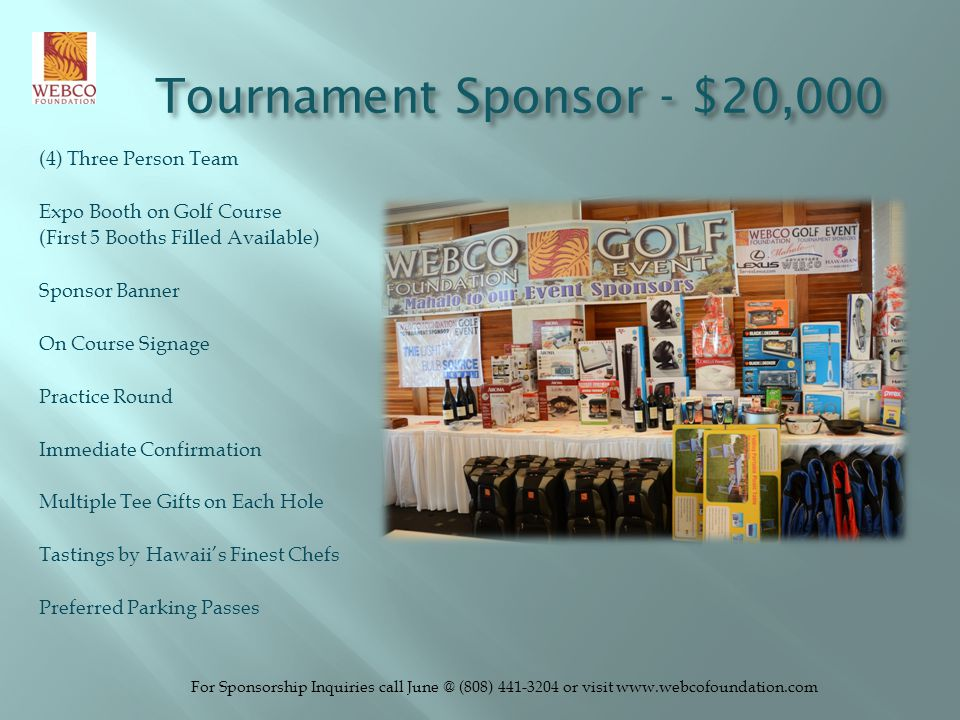 Tournament Sponsor - $20,000 (4) Three Person Team