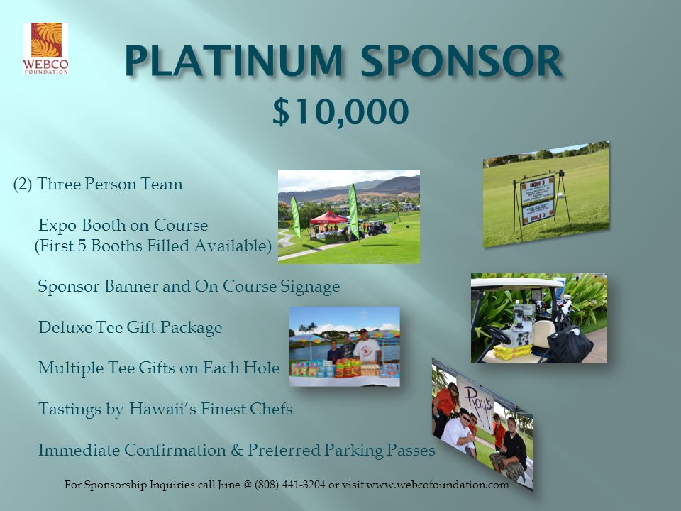 PLATINUM SPONSOR $10,000 (2) Three Person Team Expo Booth on Course