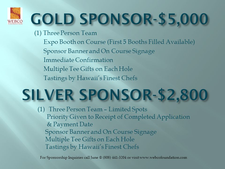 GOLD SPONSOR-$5,000 SILVER SPONSOR-$2,800 (1) Three Person Team