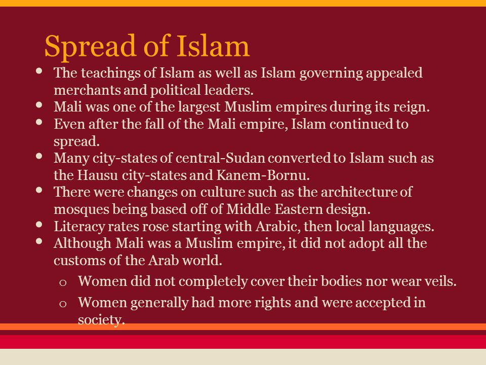 Spread of Islam The teachings of Islam as well as Islam governing appealed merchants and political leaders.