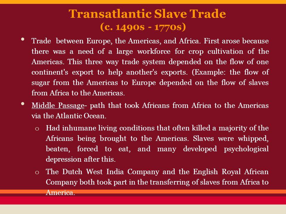 Transatlantic Slave Trade (c. 1490s - 1770s)