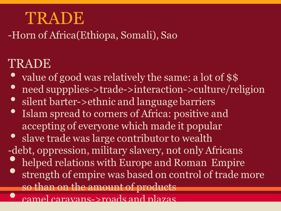 TRADE TRADE -Horn of Africa(Ethiopa, Somali), Sao