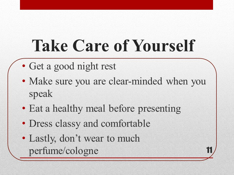 Take Care of Yourself Get a good night rest