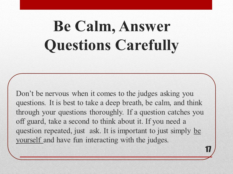 Be Calm, Answer Questions Carefully