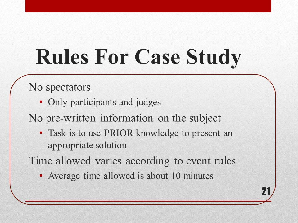 Rules For Case Study No spectators