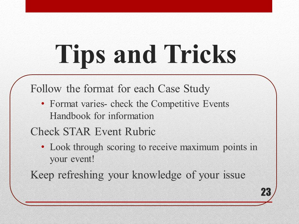 Tips and Tricks Follow the format for each Case Study
