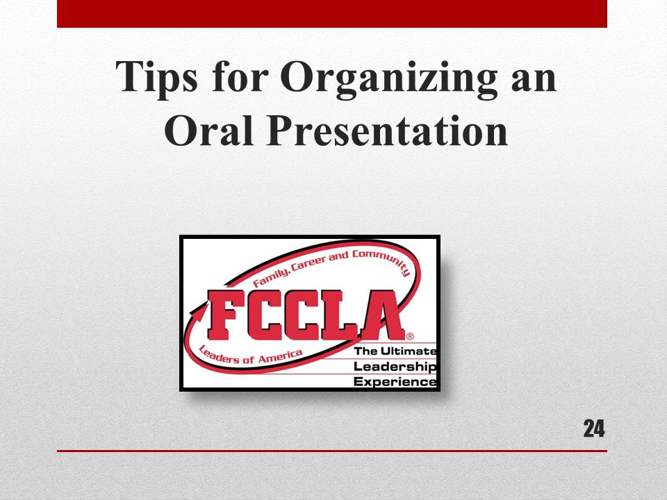Tips for Organizing an Oral Presentation