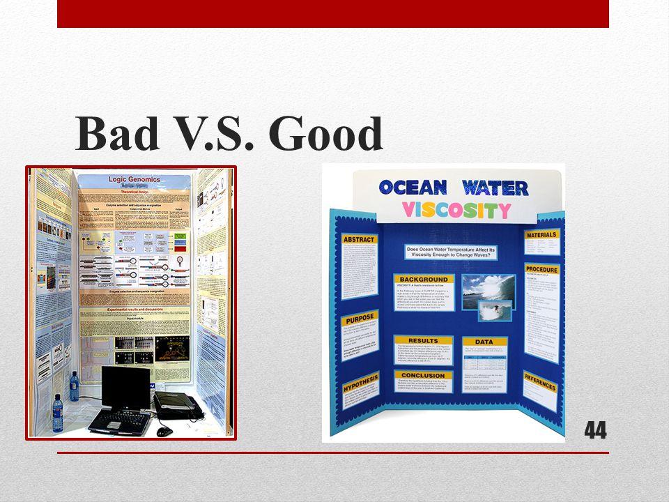 Bad V.S. Good