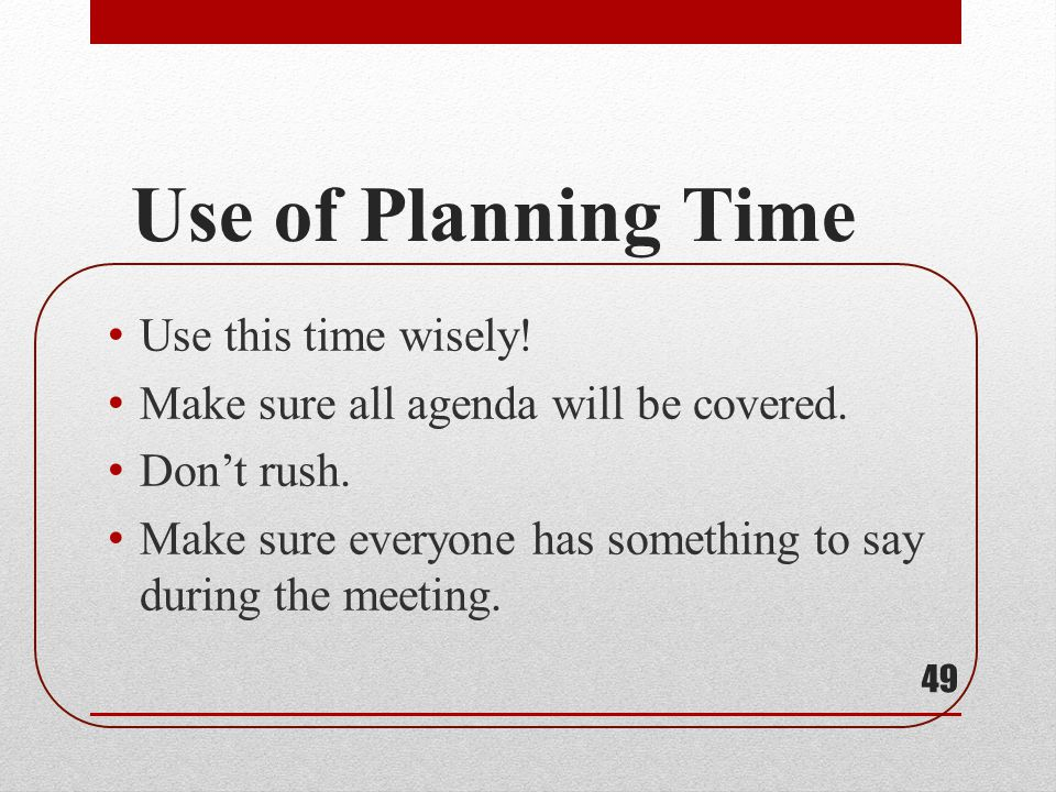Use of Planning Time Use this time wisely!