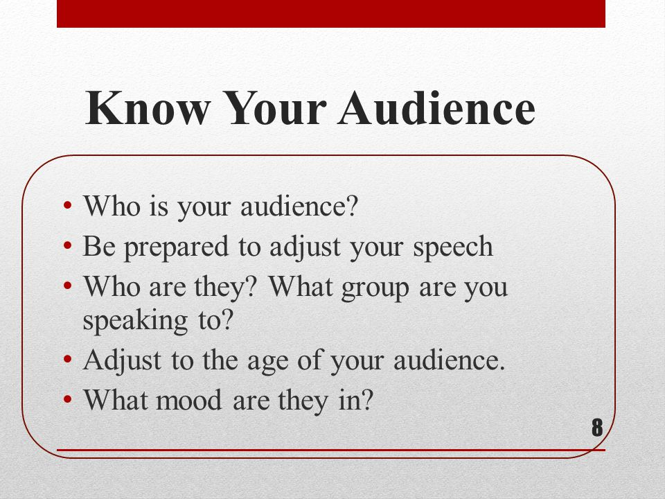 Know Your Audience Who is your audience