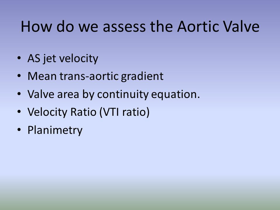 How do we assess the Aortic Valve