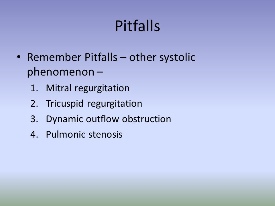 Pitfalls Remember Pitfalls – other systolic phenomenon –