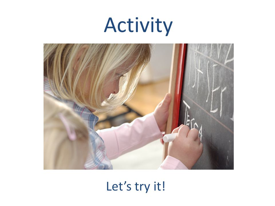 Activity Let's try it!