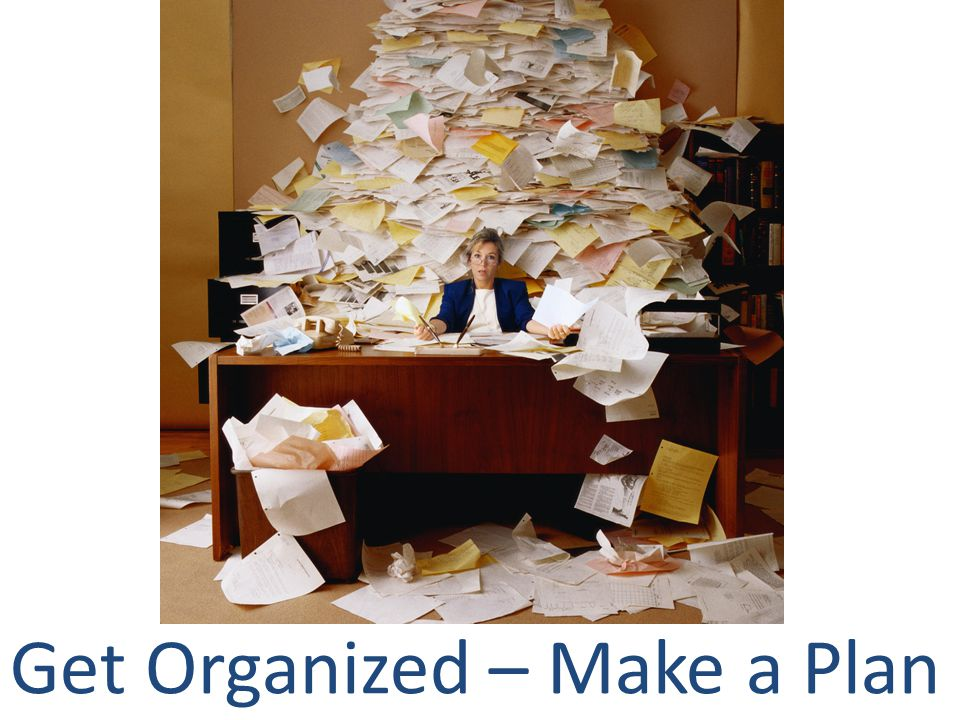 Get Organized – Make a Plan