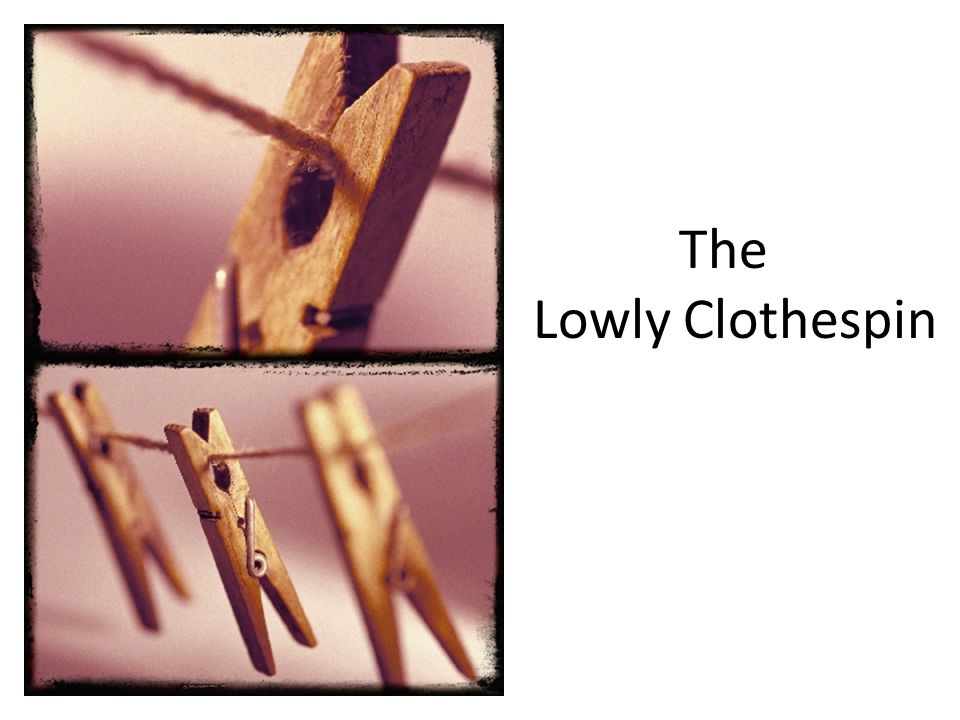 The Lowly Clothespin