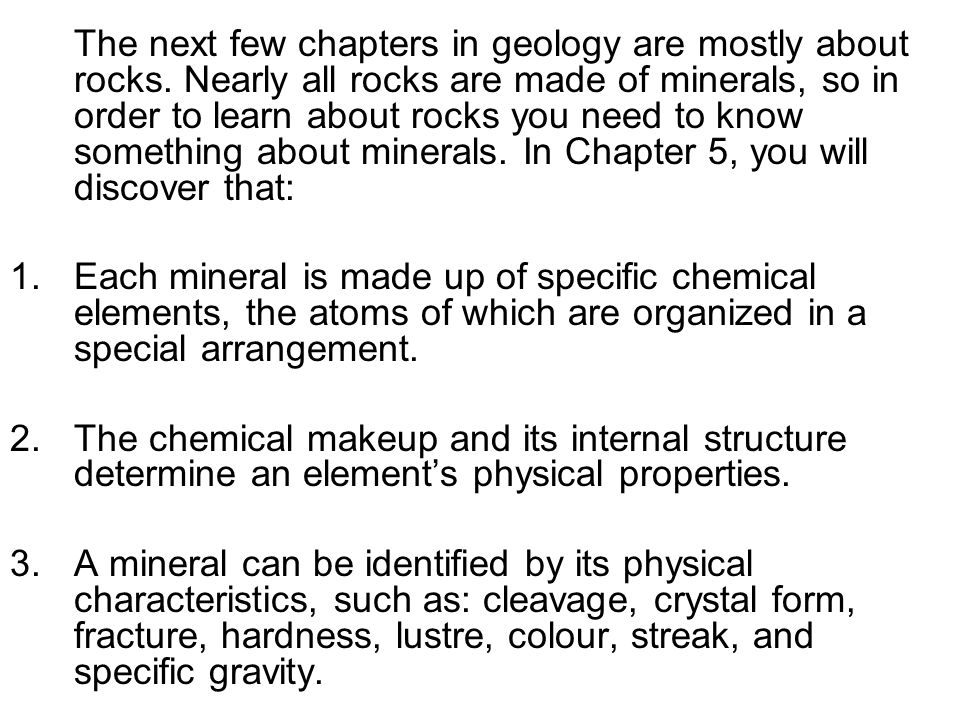The next few chapters in geology are mostly about rocks