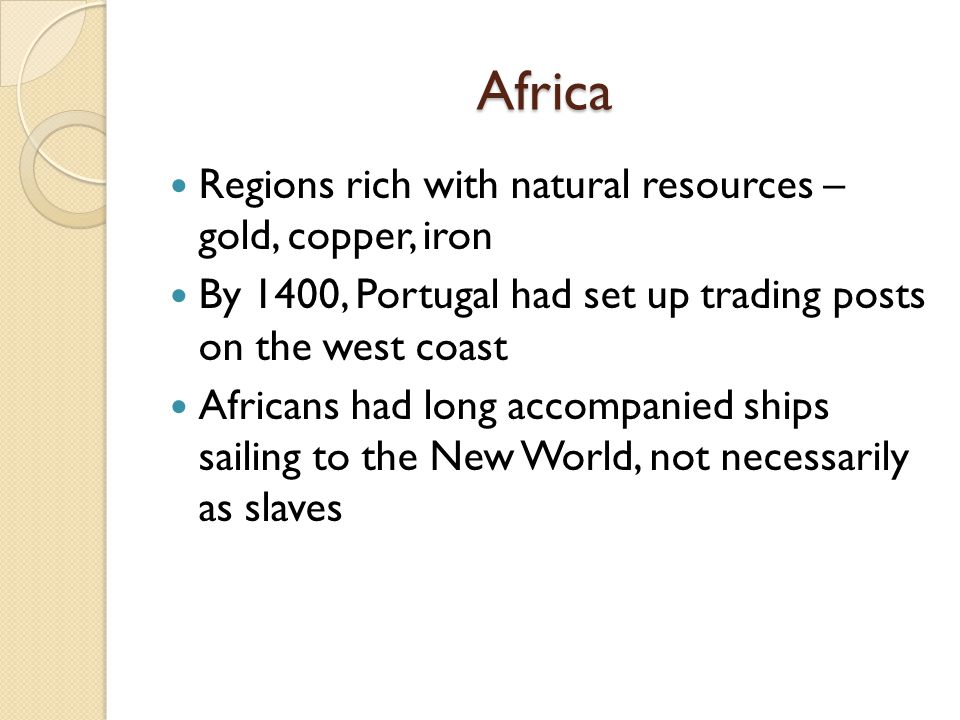 Africa Regions rich with natural resources – gold, copper, iron