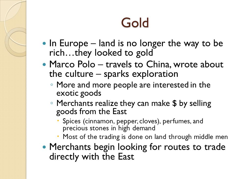Gold In Europe – land is no longer the way to be rich…they looked to gold.