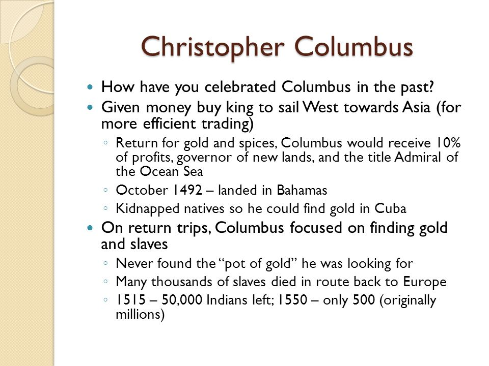 Christopher Columbus How have you celebrated Columbus in the past