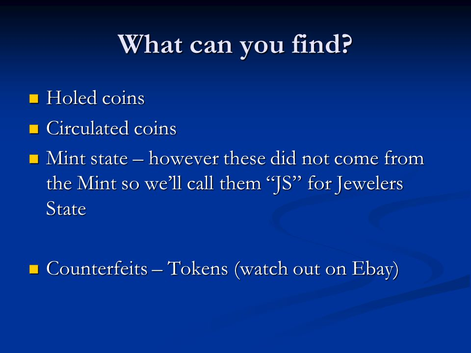 What can you find Holed coins Circulated coins